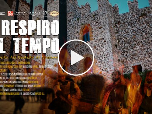"""""""Il respiro del tempo. Alla scoperta del Castello di Caccamo"""". Il nuovo docufilm di Esperienzasicilia.it"""
